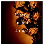 heaven in her arms 3rd Album